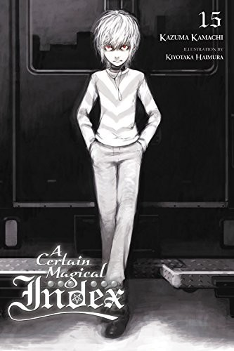 A Certain Magical Index, (Light Novel) Vol. 15