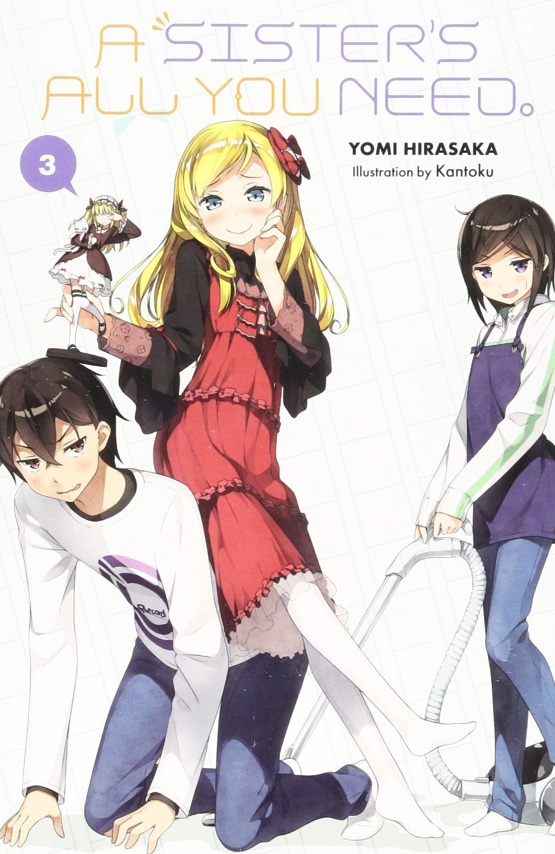 A Sister's All You Need., (Light Novel) Vol. 03
