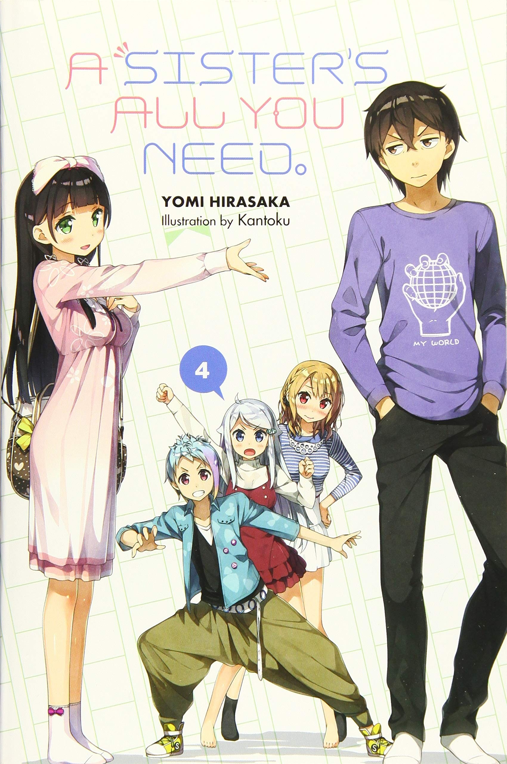 A Sister's All You Need., (Light Novel) Vol. 04
