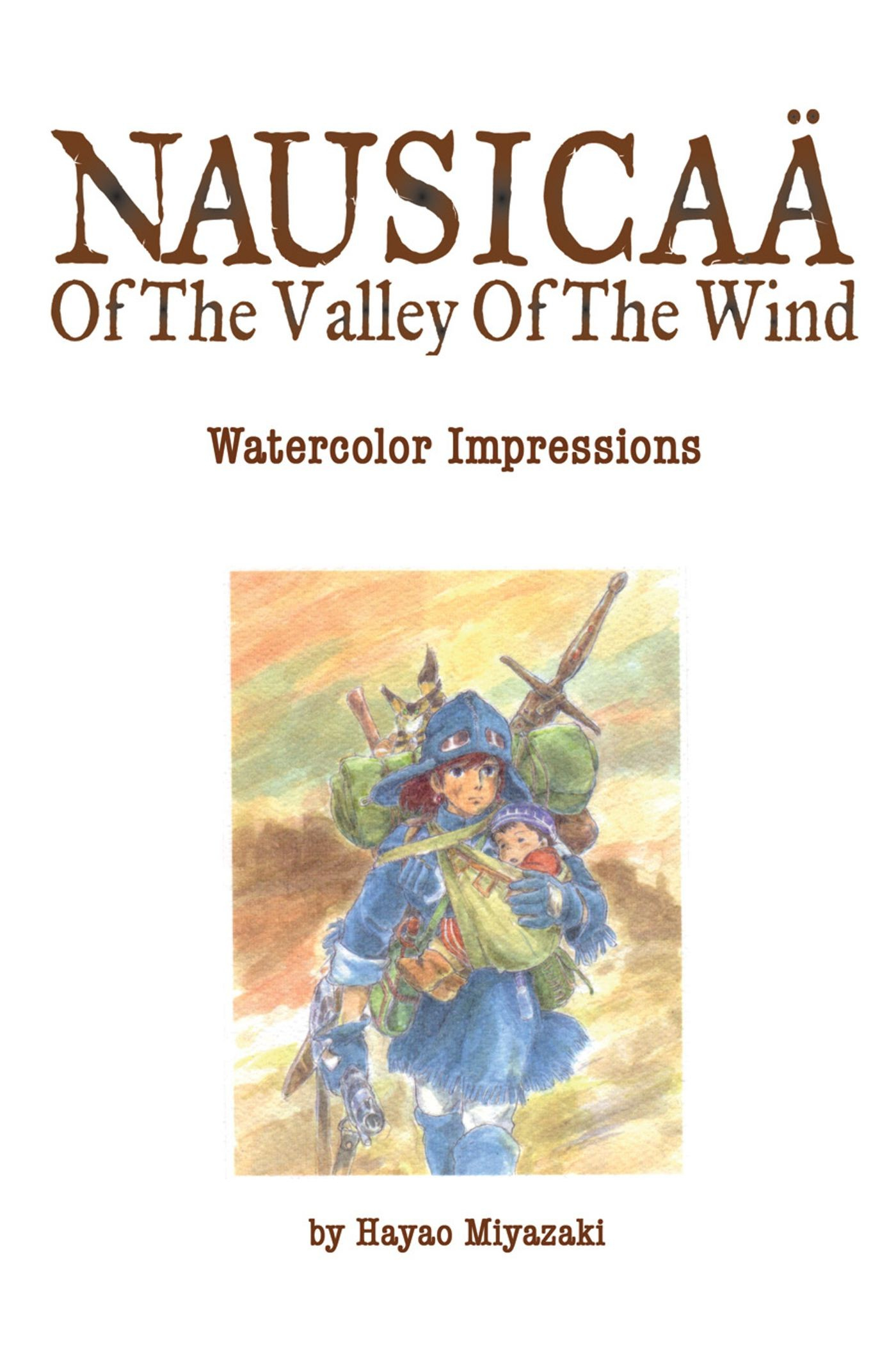 The Art of Nausicaa Valley of the Wind (Watercolor Impressions) by Hayao Miyazaki