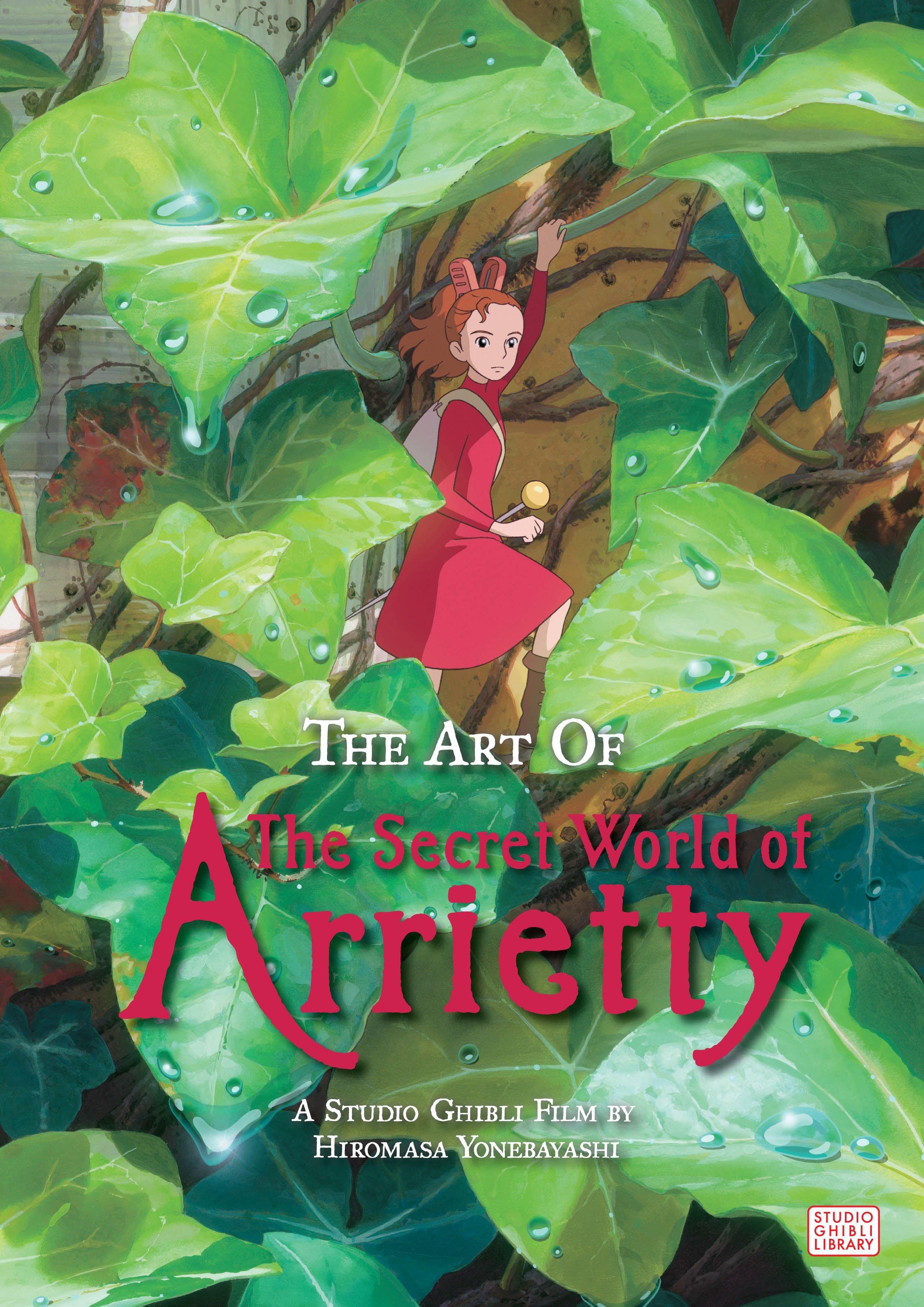 The Art of The Secret World of Arrietty by Hayao Miyazaki